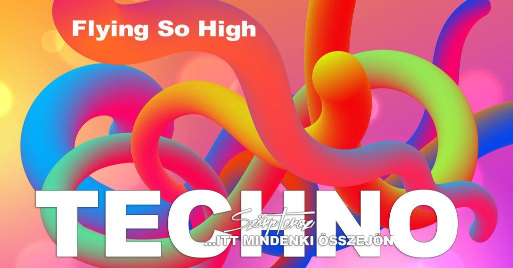 Flying-So-High-Techno-05-28-szorpterasz - szorpterasz.hu